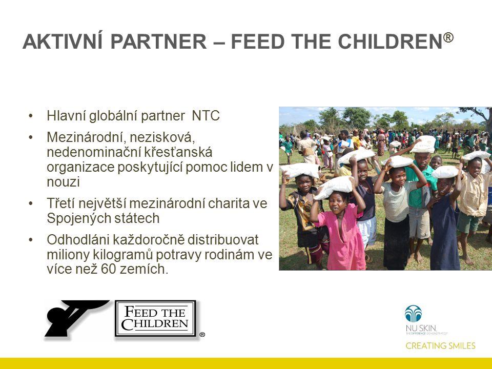 AKTIVNÍ PARTNER – FEED THE CHILDREN ® Hlavní globální partner NTC Mezinárodní, nezisková, nedenominační křesťanská organizace poskytující pomoc lidem