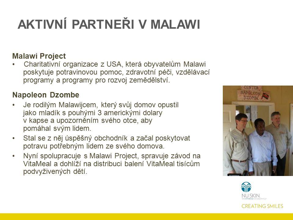 AKTIVNÍ PARTNEŘI V MALAWI Malawi Project Charitativní organizace z USA, která obyvatelům Malawi poskytuje potravinovou pomoc, zdravotní péči, vzděláva