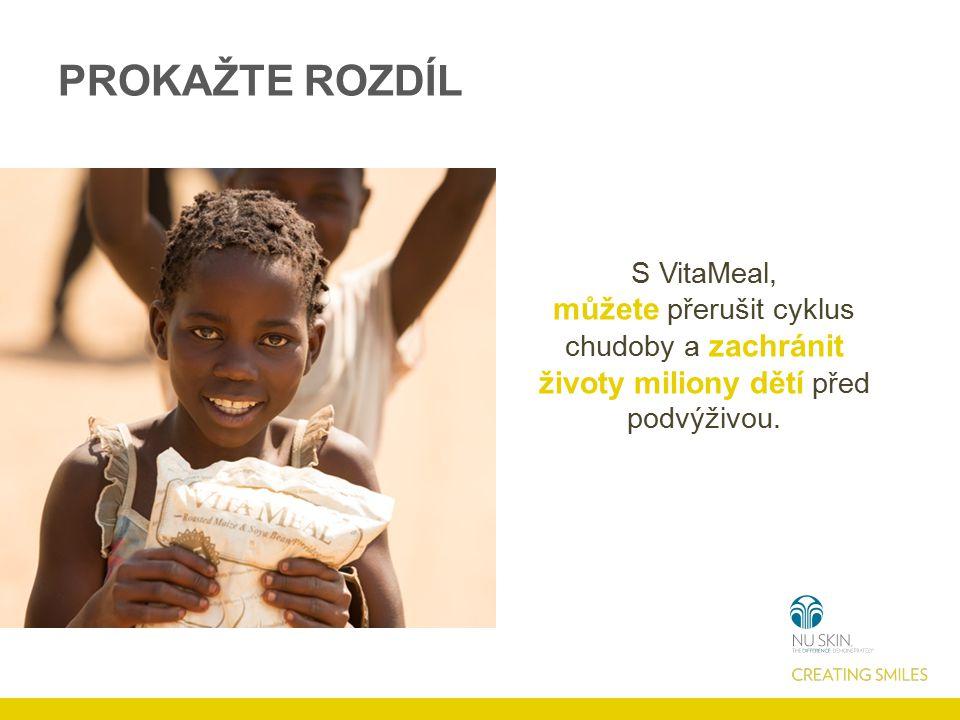 PROKAŽTE ROZDÍL S VitaMeal, můžete přerušit cyklus chudoby a zachránit životy miliony dětí před podvýživou.