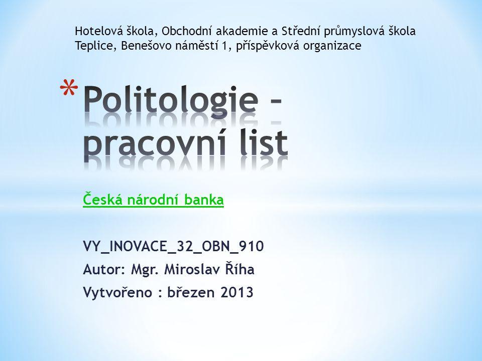 Česká národní banka VY_INOVACE_32_OBN_910 Autor: Mgr.