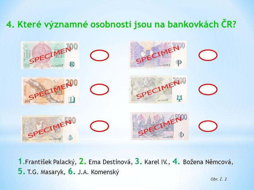 4. Které významné osobnosti jsou na bankovkách ČR.