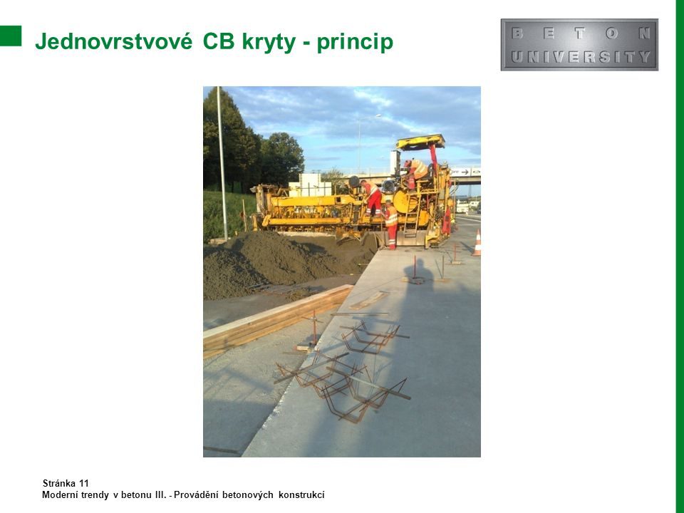 Jednovrstvové CB kryty - princip Stránka 11 Moderní trendy v betonu III. - Provádění betonových konstrukcí