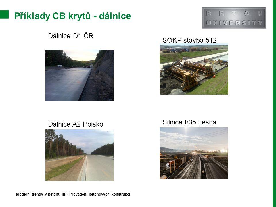 Příklady CB krytů - dálnice Moderní trendy v betonu III. - Provádění betonových konstrukcí Dálnice D1 ČR SOKP stavba 512 Dálnice A2 Polsko Silnice I/3