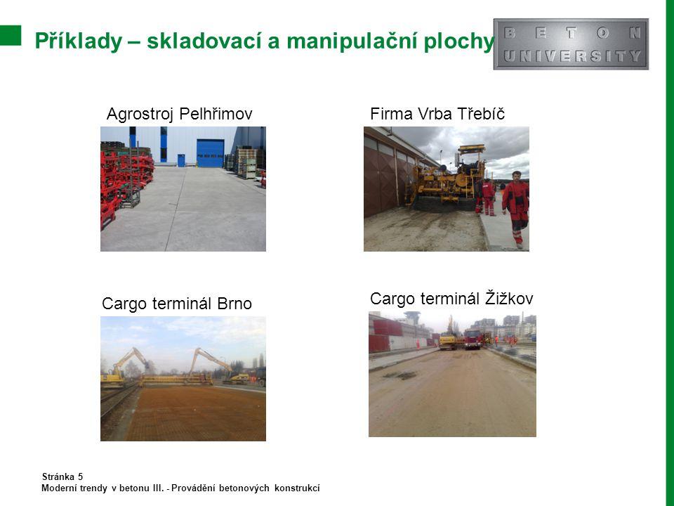 Příklady – skladovací a manipulační plochy Stránka 5 Moderní trendy v betonu III. - Provádění betonových konstrukcí Agrostroj PelhřimovFirma Vrba Třeb