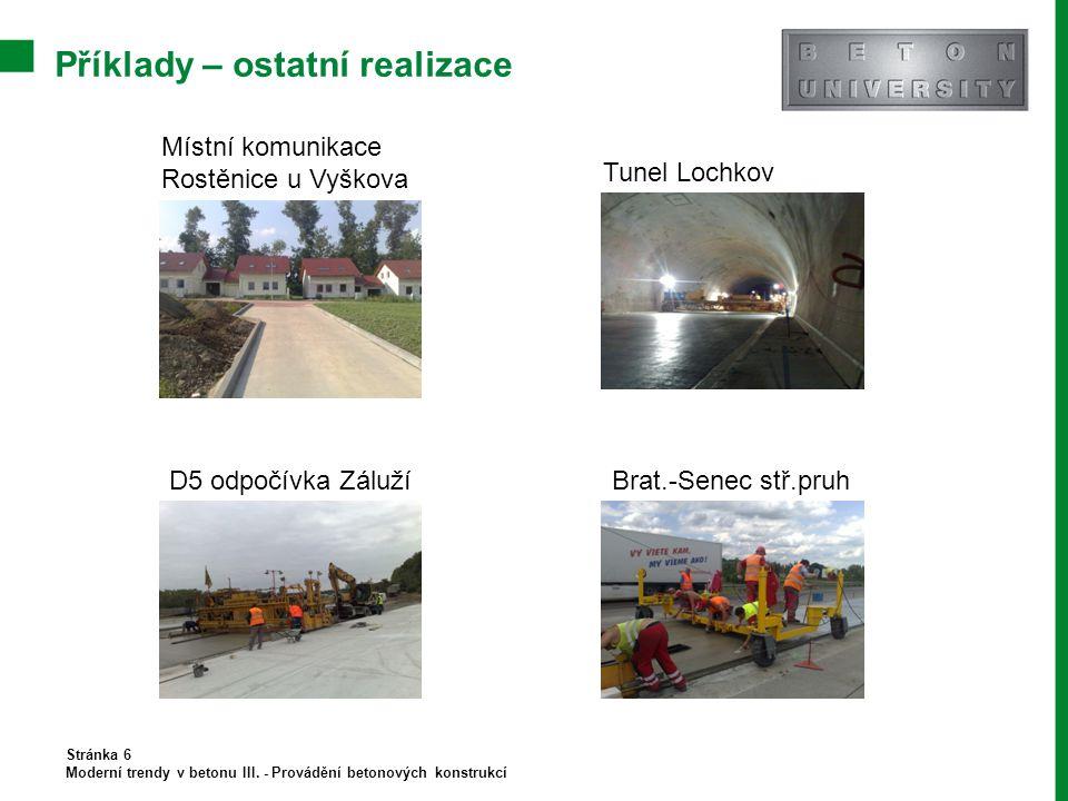 Příklady – ostatní realizace Stránka 6 Moderní trendy v betonu III. - Provádění betonových konstrukcí Místní komunikace Rostěnice u Vyškova D5 odpočív