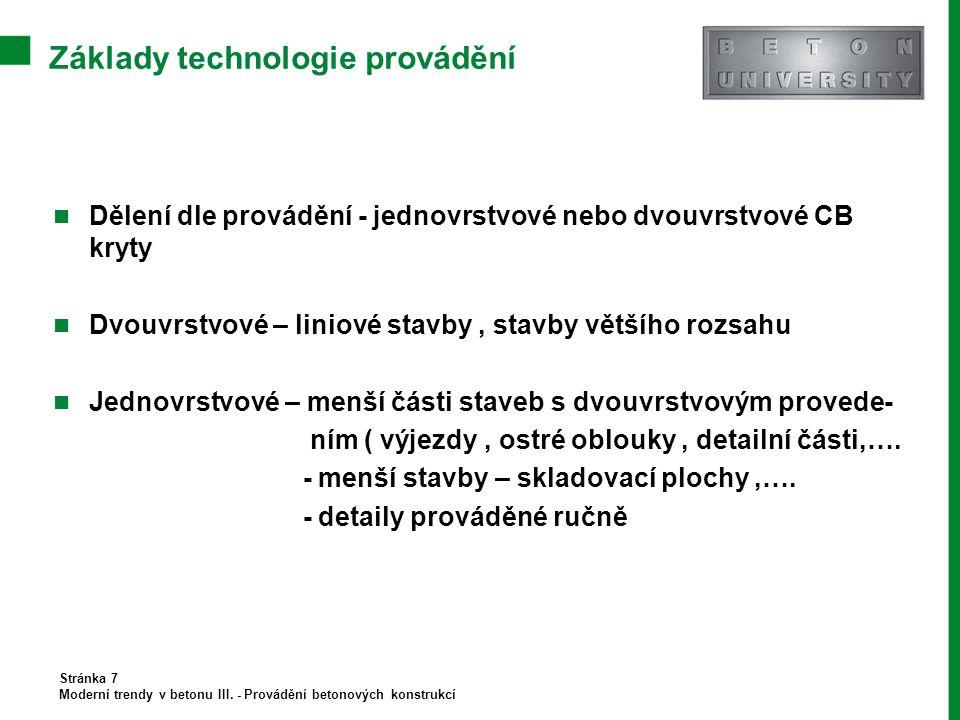 Závěr Děkuji za pozornost Stránka 18 Moderní trendy v betonu III. - Provádění betonových konstrukcí