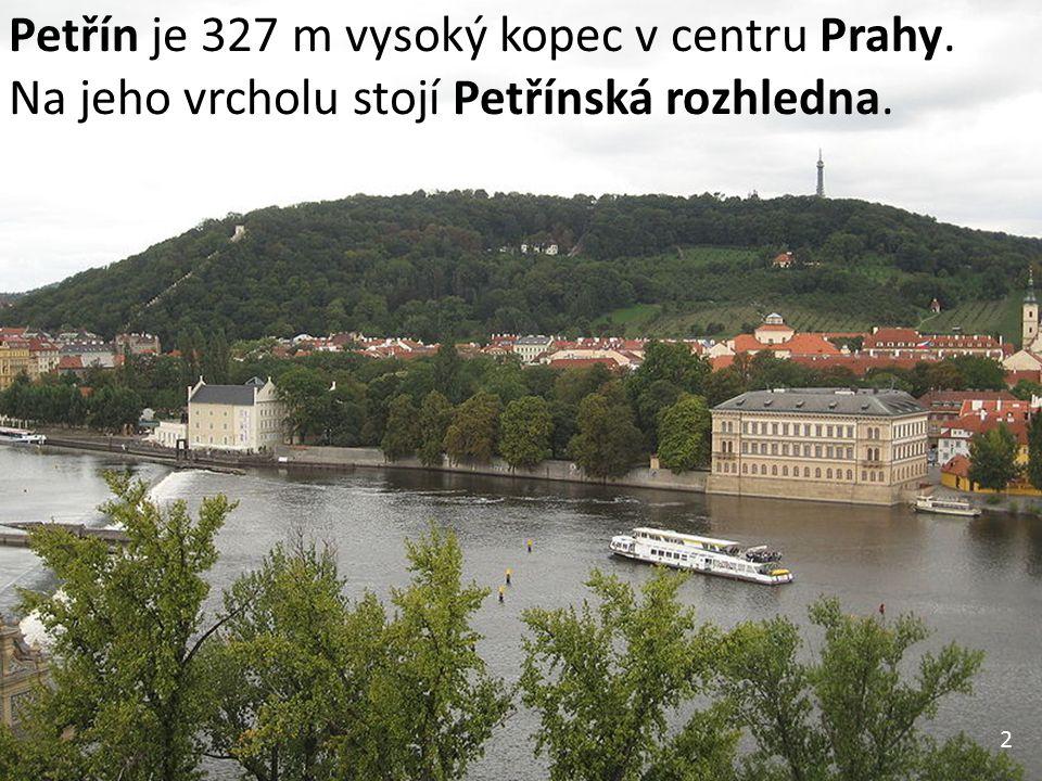 2 Petřín je 327 m vysoký kopec v centru Prahy. Na jeho vrcholu stojí Petřínská rozhledna.
