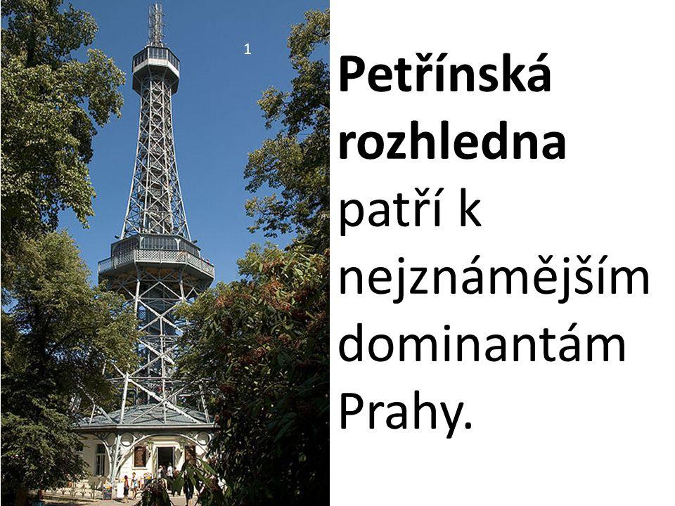 1 Petřínská rozhledna patří k nejznámějším dominantám Prahy.