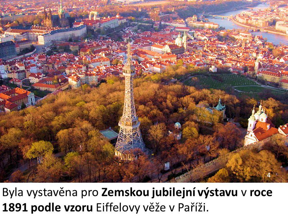 Byla vystavěna pro Zemskou jubilejní výstavu v roce 1891 podle vzoru Eiffelovy věže v Paříži. 4