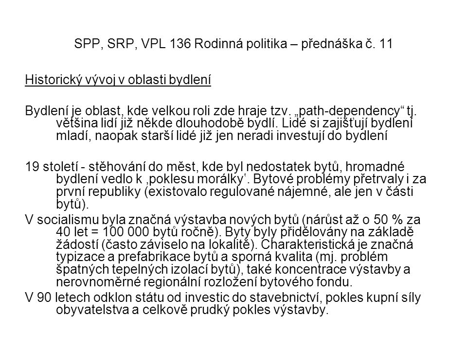 SPP, SRP, VPL 136 Rodinná politika – přednáška č.