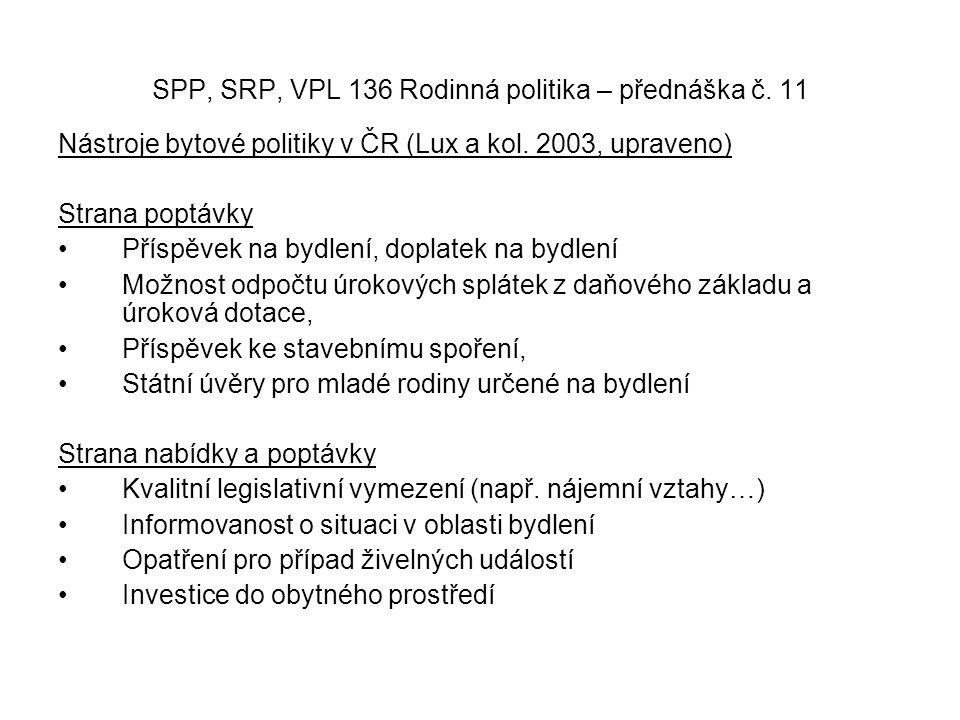 SPP, SRP, VPL 136 Rodinná politika – přednáška č. 11 Nástroje bytové politiky v ČR (Lux a kol.