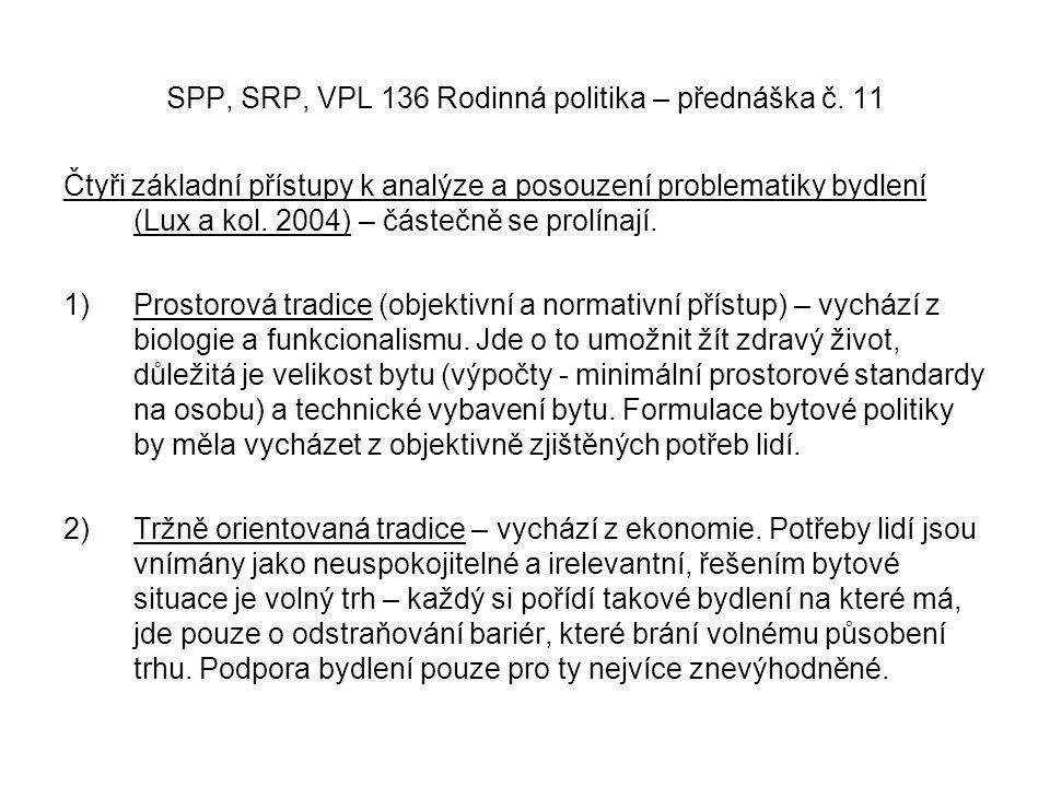 SPP, SRP, VPL 136 Rodinná politika (zdroj ČSÚ 2011)