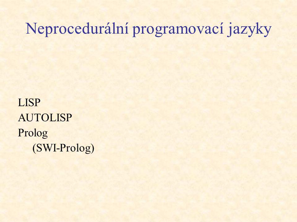 """Neprocedurální (logické) programování """"Program"""" je pouze popis situace, problému. Programátor nespecifikuje, jak problém řešit. To nechává na programu"""