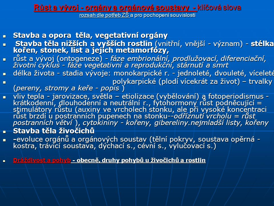 Organismus - rozmanitost života – klíčová slova ( rozsah dle potřeb ZŠ a pro pochopení souvislostí) Pletiva - DOSTUDOVAT Pletiva - DOSTUDOVAT Pletiva