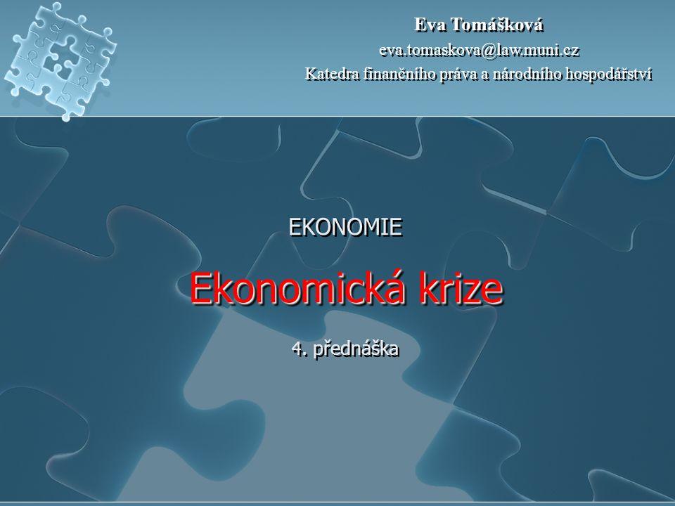 Ekonomická krize EKONOMIE Ekonomická krize 4.