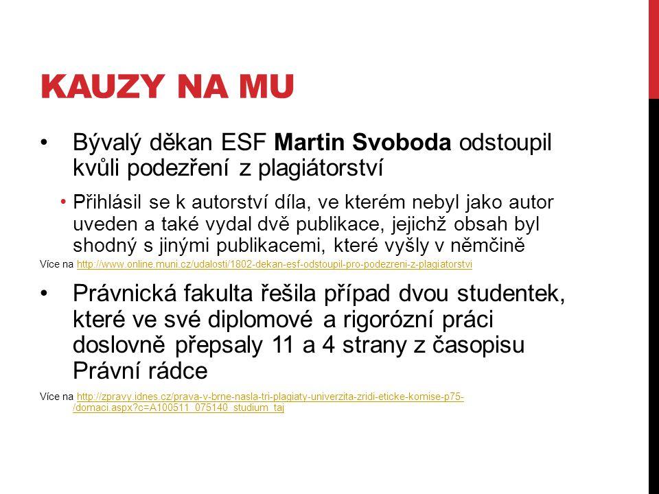 KAUZY NA MU Bývalý děkan ESF Martin Svoboda odstoupil kvůli podezření z plagiátorství Přihlásil se k autorství díla, ve kterém nebyl jako autor uveden