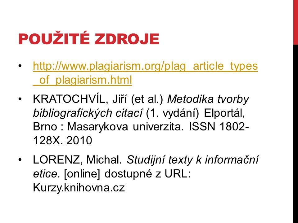 POUŽITÉ ZDROJE http://www.plagiarism.org/plag_article_types _of_plagiarism.htmlhttp://www.plagiarism.org/plag_article_types _of_plagiarism.html KRATOC