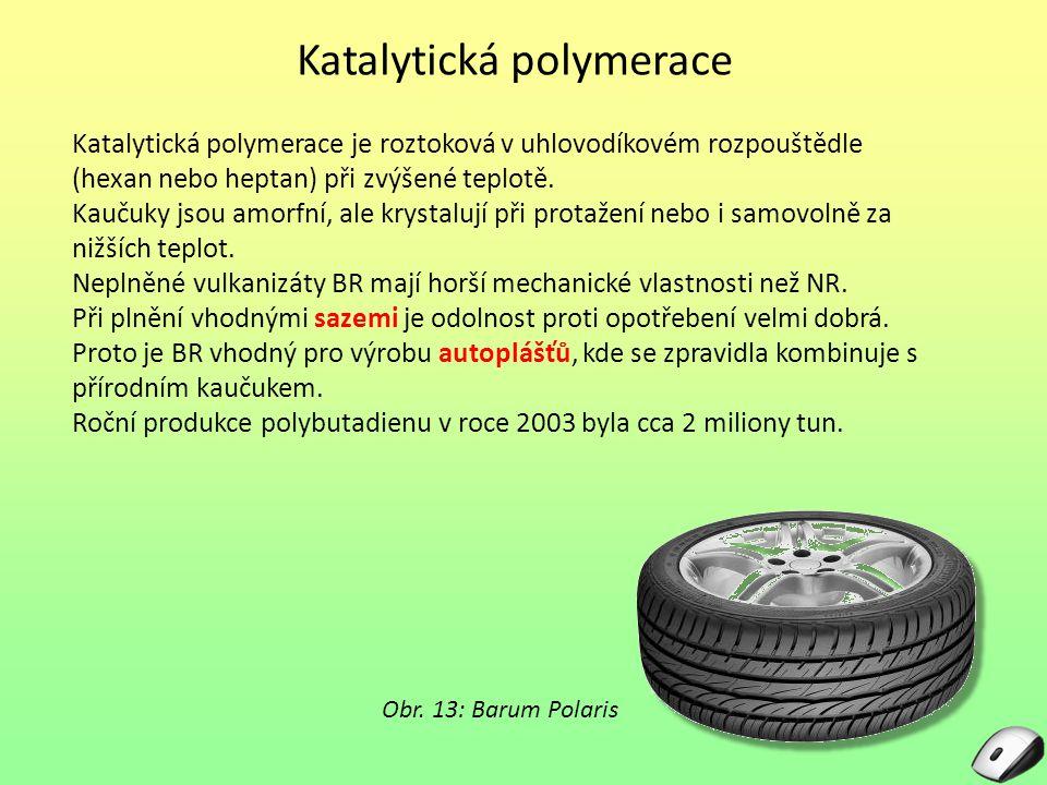 Katalytická polymerace Katalytická polymerace je roztoková v uhlovodíkovém rozpouštědle (hexan nebo heptan) při zvýšené teplotě.