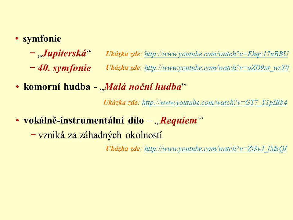 """symfonie − """"Jupiterská"""" − 40. symfonie Ukázka zde: http://www.youtube.com/watch?v=Ehqc17iiBBUhttp://www.youtube.com/watch?v=Ehqc17iiBBU Ukázka zde: ht"""