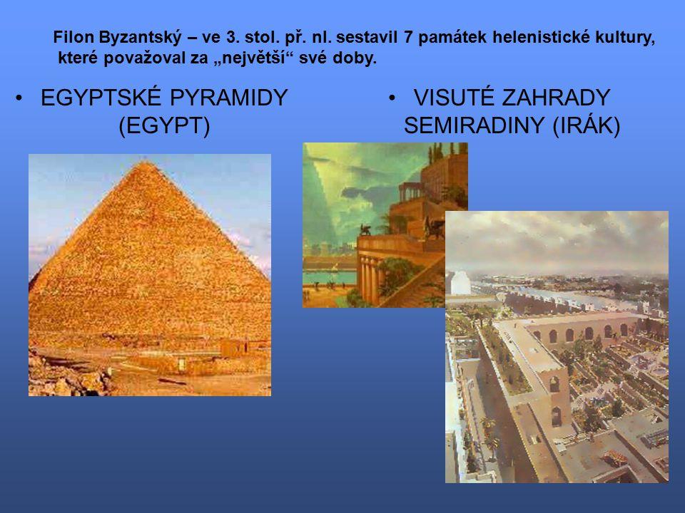 EGYPTSKÉ PYRAMIDY (EGYPT) VISUTÉ ZAHRADY SEMIRADINY (IRÁK) Filon Byzantský – ve 3.