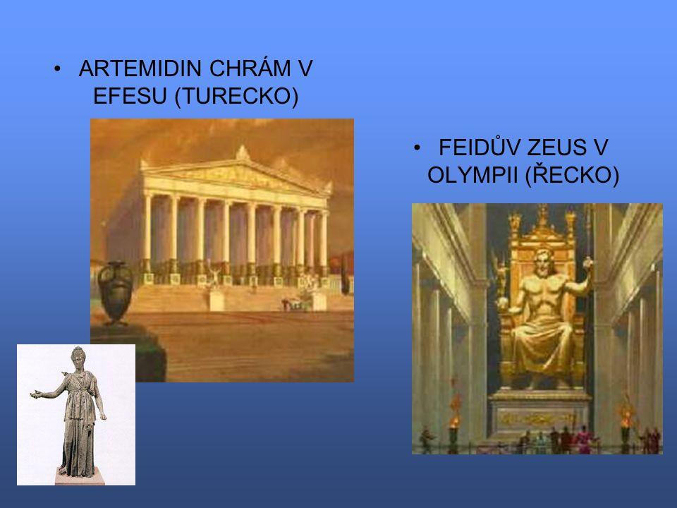ARTEMIDIN CHRÁM V EFESU (TURECKO) FEIDŮV ZEUS V OLYMPII (ŘECKO)