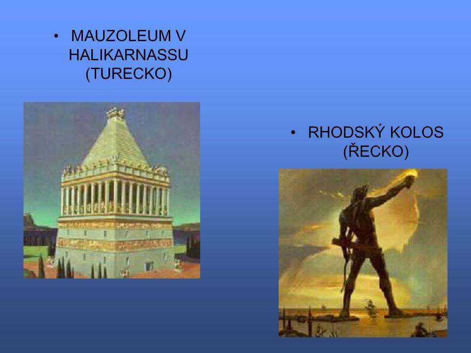 MAUZOLEUM V HALIKARNASSU (TURECKO) RHODSKÝ KOLOS (ŘECKO)