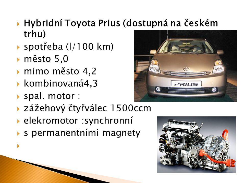 Hybridní Toyota Prius (dostupná na českém trhu)  spotřeba (l/100 km)  město 5,0  mimo město 4,2  kombinovaná4,3  spal. motor :  zážehový čtyřv