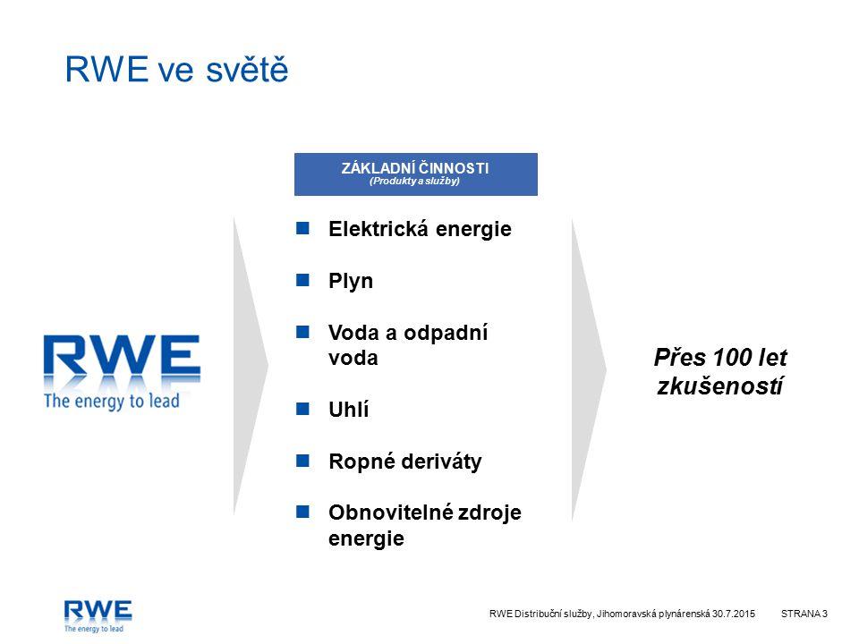 RWE Distribuční služby, Jihomoravská plynárenská 30.7.2015STRANA 3 RWE ve světě Přes 100 let zkušeností ZÁKLADNÍ ČINNOSTI (Produkty a služby) Elektrická energie Plyn Voda a odpadní voda Uhlí Ropné deriváty Obnovitelné zdroje energie