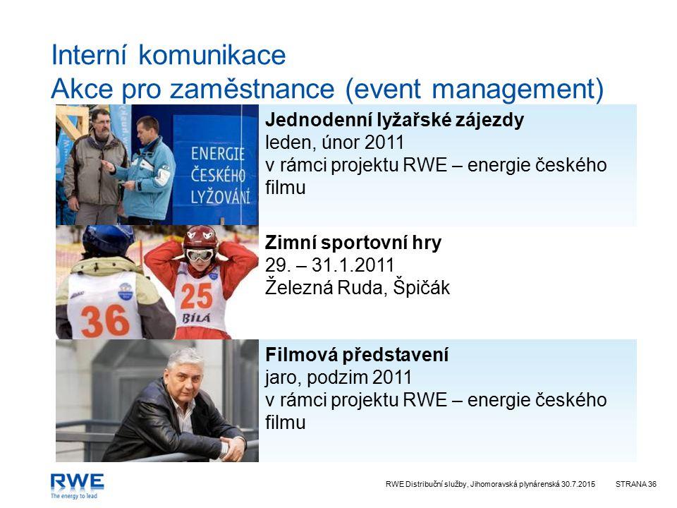 RWE Distribuční služby, Jihomoravská plynárenská 30.7.2015STRANA 36 Interní komunikace Akce pro zaměstnance (event management) Jednodenní lyžařské záj