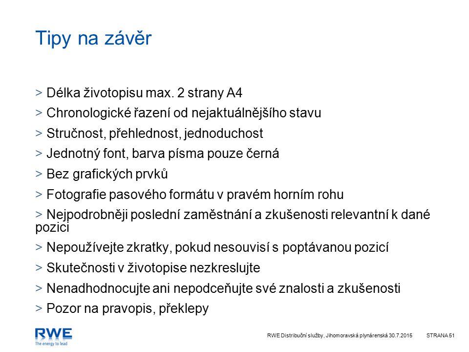 RWE Distribuční služby, Jihomoravská plynárenská 30.7.2015STRANA 51 Tipy na závěr > Délka životopisu max.
