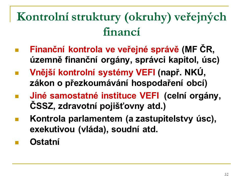 33 POSLANECKÁ SNĚMOVNA Schvalování zákonů Kontrola exekutivy Schvalování rozpočtu a st.