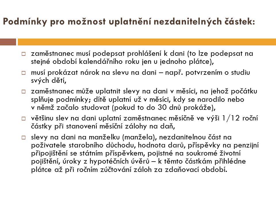 Podmínky pro možnost uplatnění nezdanitelných částek:  zaměstnanec musí podepsat prohlášení k dani (to lze podepsat na stejné období kalendářního rok