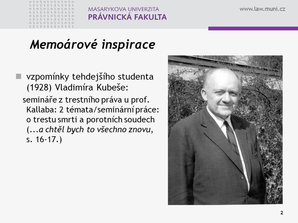 www.law.muni.cz 2 Memoárové inspirace vzpomínky tehdejšího studenta (1928) Vladimíra Kubeše: semináře z trestního práva u prof. Kallaba: 2 témata/semi