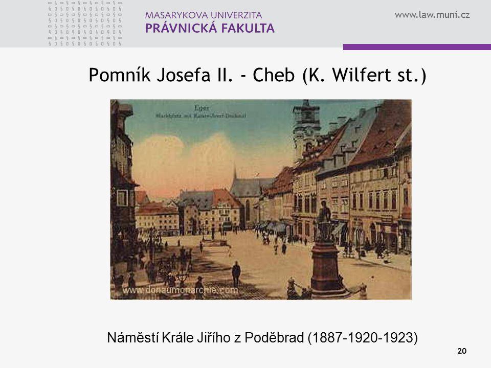 www.law.muni.cz 20 Pomník Josefa II. - Cheb (K. Wilfert st.) Náměstí Krále Jiřího z Poděbrad (1887-1920-1923)