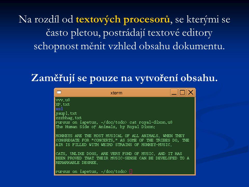 Na rozdíl od textových procesorů, se kterými se často pletou, postrádají textové editory schopnost měnit vzhled obsahu dokumentu.