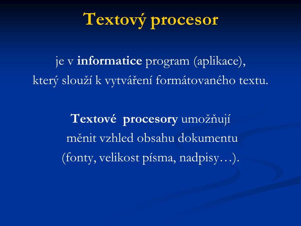 Textový procesor je v informatice program (aplikace), který slouží k vytváření formátovaného textu.