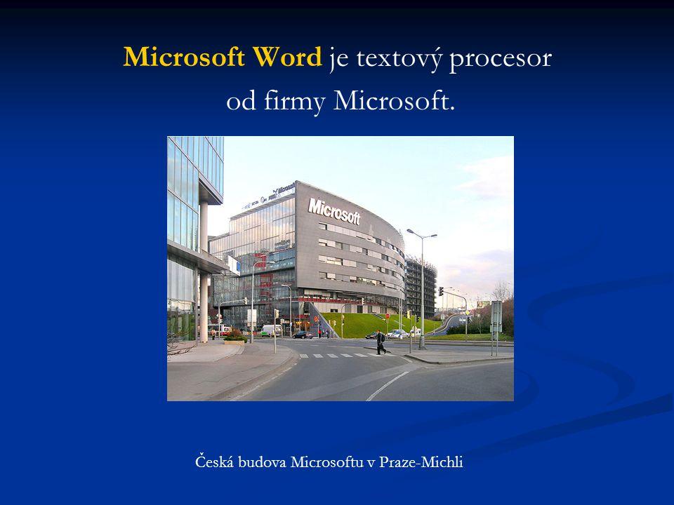 Microsoft Word je textový procesor od firmy Microsoft. Česká budova Microsoftu v Praze-Michli