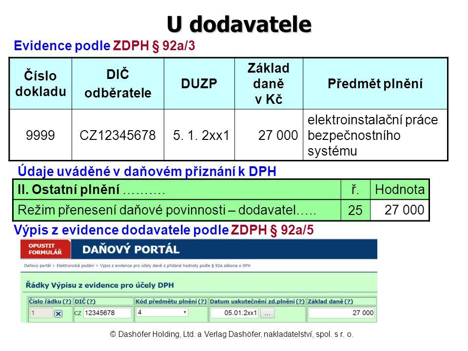 U dodavatele Číslo dokladu DIČ odběratele DUZP Základ daně v Kč Předmět plnění 9999CZ123456785. 1. 2xx127 000 elektroinstalační práce bezpečnostního s