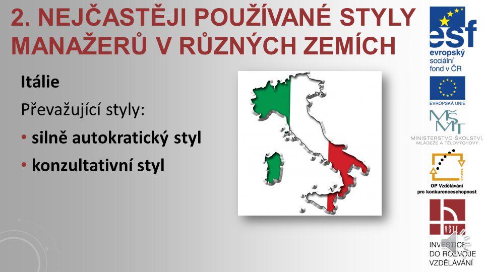 2. NEJČASTĚJI POUŽÍVANÉ STYLY MANAŽERŮ V RŮZNÝCH ZEMÍCH Slovensko slovenské manažery lze v rámci srovnání s těmi českými charakterizovat jako temperam