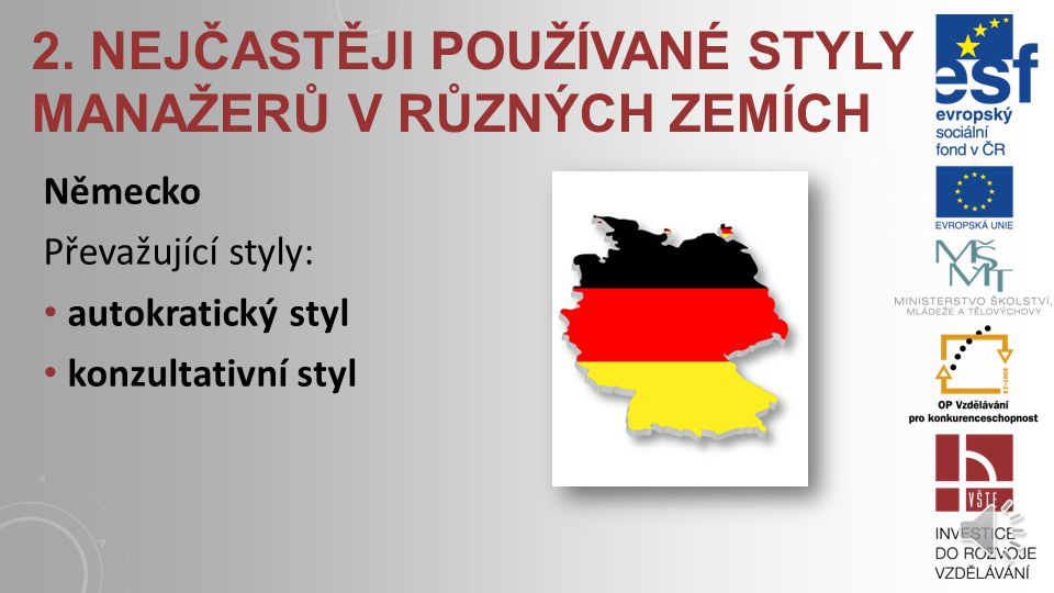 2. NEJČASTĚJI POUŽÍVANÉ STYLY MANAŽERŮ V RŮZNÝCH ZEMÍCH Česká republika při rozhodování se tuzemští manažeři nejraději spoléhají sami na sebe a příliš
