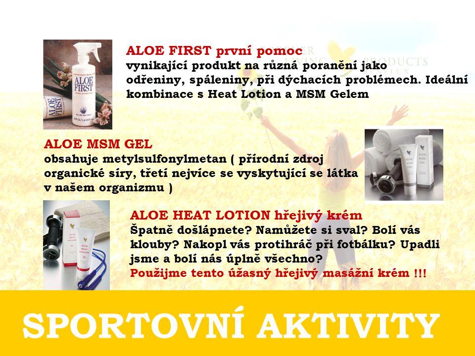 SPORTOVNÍ AKTIVITY ALOE FIRST první pomoc vynikající produkt na různá poranění jako odřeniny, spáleniny, při dýchacích problémech. Ideální kombinace s