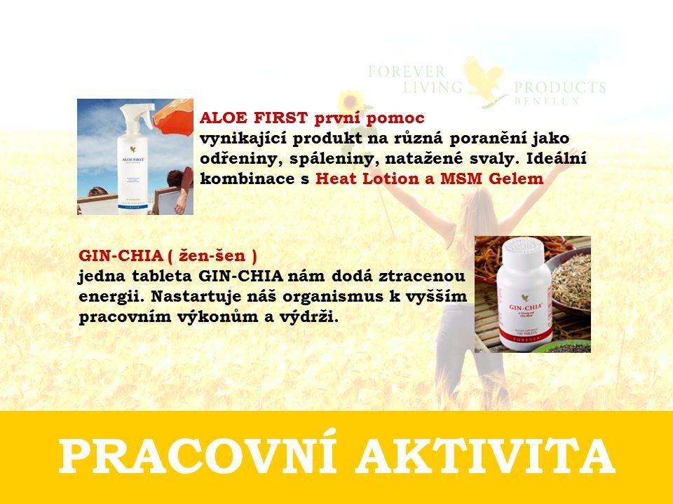 PRACOVNÍ AKTIVITA ALOE FIRST první pomoc vynikající produkt na různá poranění jako odřeniny, spáleniny, natažené svaly. Ideální kombinace s Heat Lotio