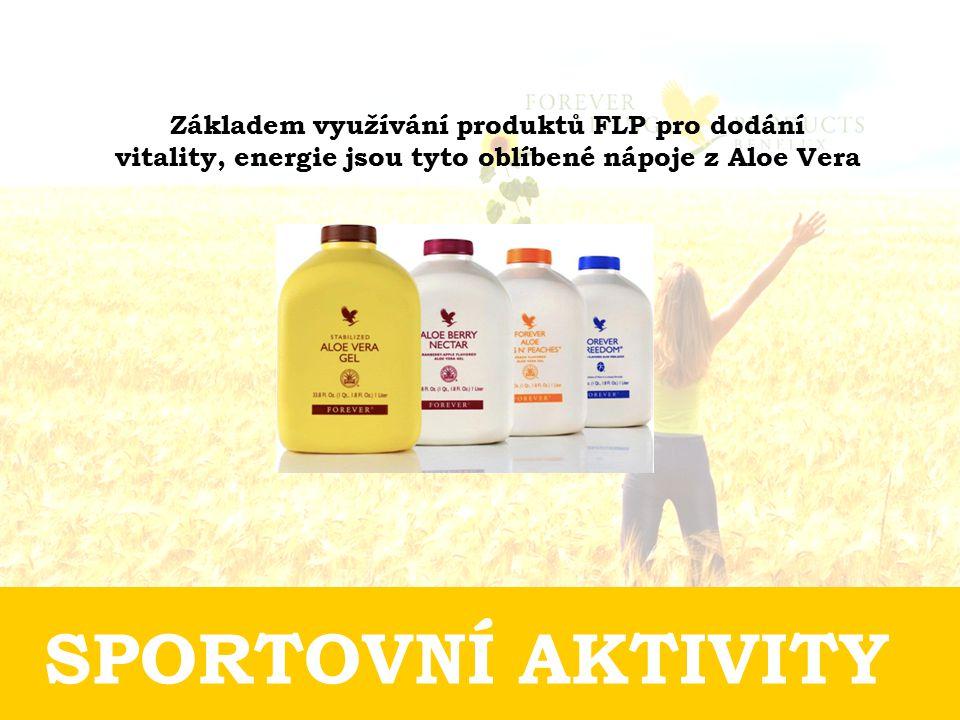 SPORTOVNÍ AKTIVITY Základem využívání produktů FLP pro dodání vitality, energie jsou tyto oblíbené nápoje z Aloe Vera