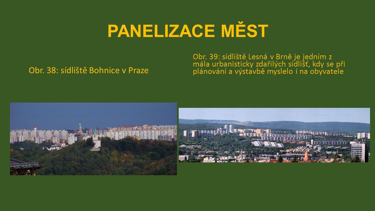 PANELIZACE MĚST Obr.38: sídliště Bohnice v Praze Obr.