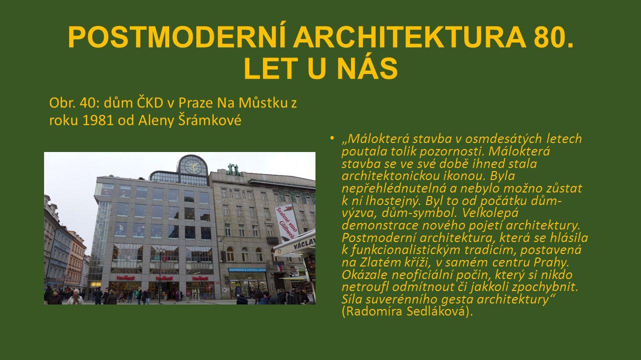 POSTMODERNÍ ARCHITEKTURA 80.LET U NÁS Obr.