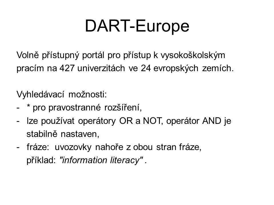 DART-Europe Volně přístupný portál pro přístup k vysokoškolským pracím na 427 univerzitách ve 24 evropských zemích.