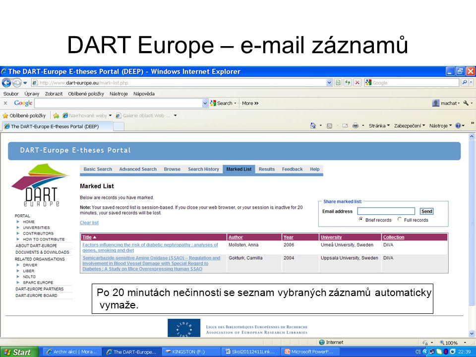 DART Europe – e-mail záznamů Po 20 minutách nečinnosti se seznam vybraných záznamů automaticky vymaže.