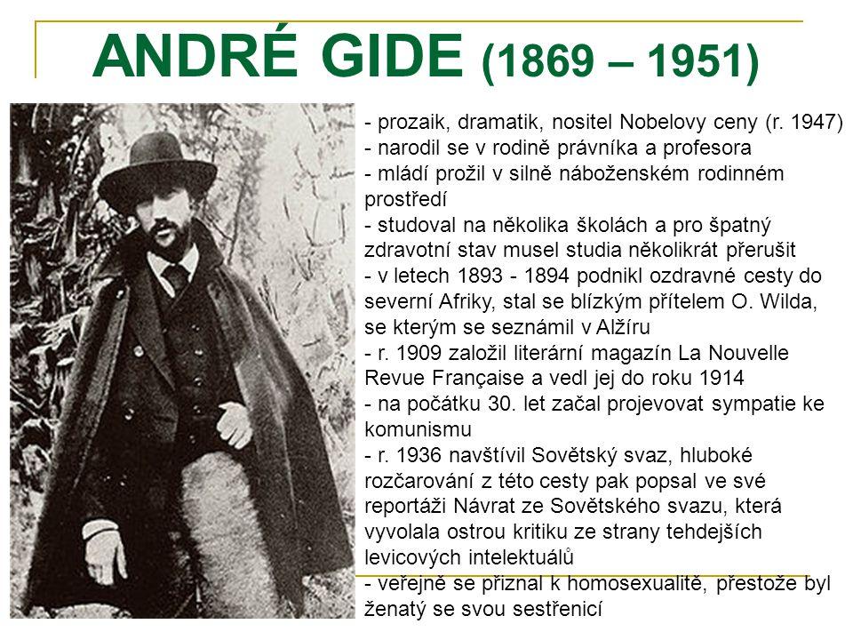 ANDRÉ GIDE (1869 – 1951) - prozaik, dramatik, nositel Nobelovy ceny (r.