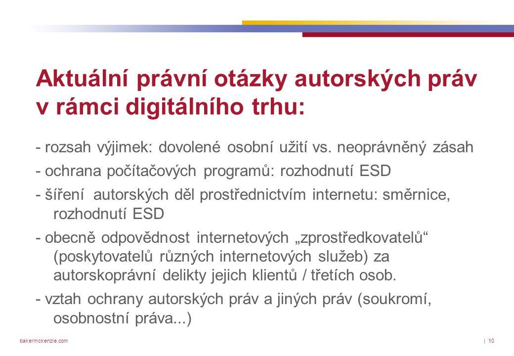 bakermckenzie.com| 10 Aktuální právní otázky autorských práv v rámci digitálního trhu: - rozsah výjimek: dovolené osobní užití vs.