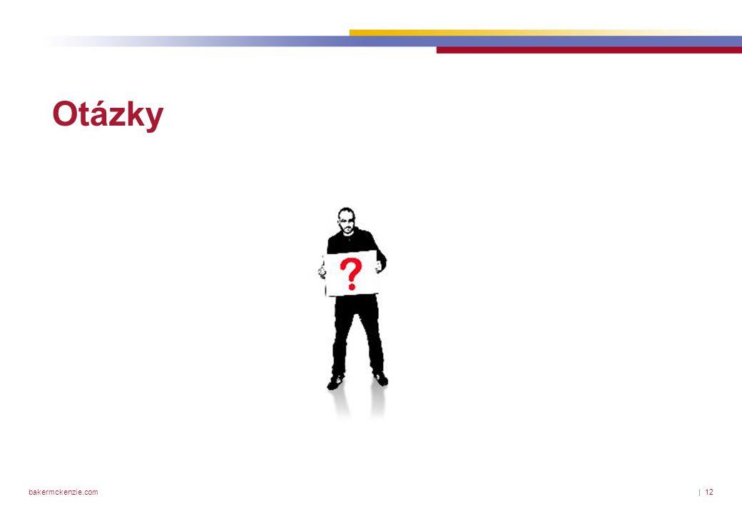 bakermckenzie.com| 12 Otázky